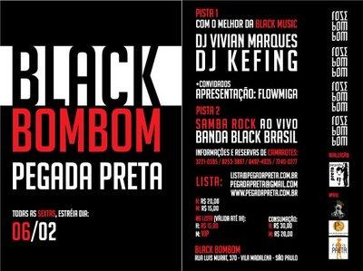 É hoje a estréia da Black Bombom!
