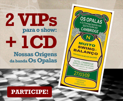 VIPs Samba Rock Na Veia: Os Opalas
