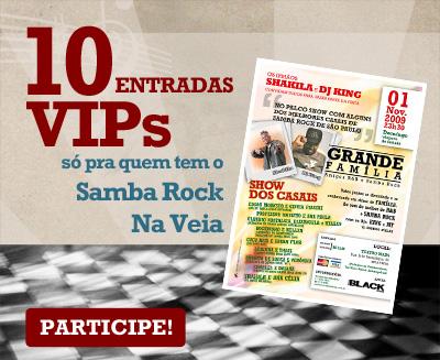 VIPs Samba Rock Na Veia: Grande Família, Shakila e DJ King no Mars