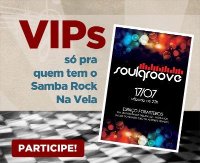 VIPs Samba Rock Na Veia: baile do Soul Groove