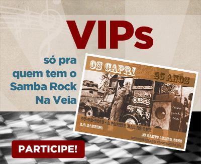 VIPs Samba Rock Na Veia: Baile Os Capri – Aniversário de 25 anos
