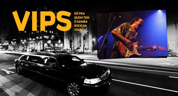 VIPs Samba Rock Na Veia: Luis Vagner faz temporada em São Paulo