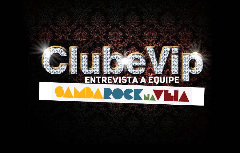 Club Vip da rádio Cobranegra recebe equipe Samba Rock Na Veia