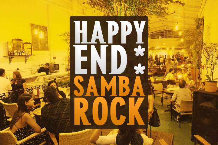 Happy End promete apimentar as sextas com samba rock