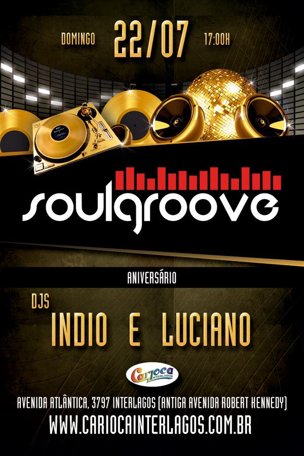 Soul Groove no Carioca Interlagos com DJ Índio, Luciano e muito mais