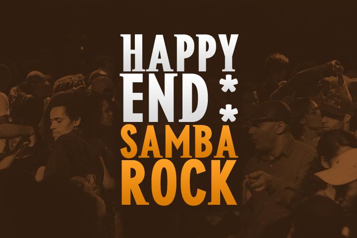 Happy End Samba Rock agora em novo endereço