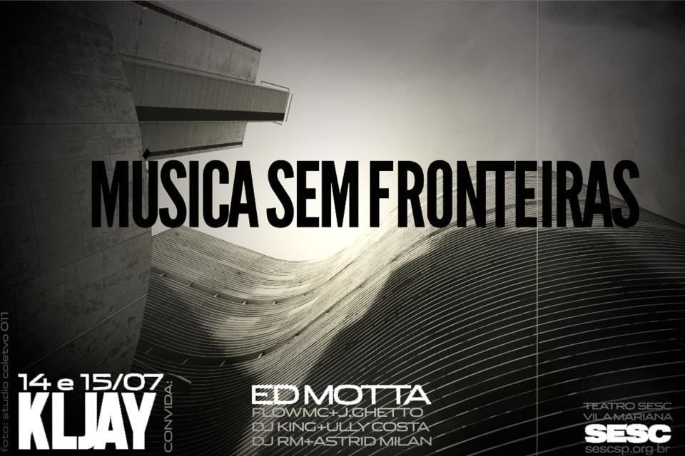 Música Sem Fronteiras com KL Jay, Ed Motta, Ully Costa e outros
