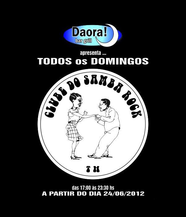Todos os domingos tem Clube do Samba Rock no Daora! #nota