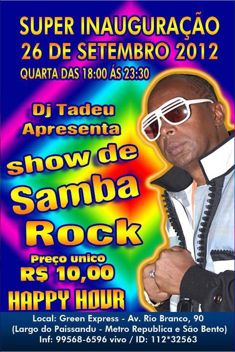 DJ Tadeu leva noite de samba rock às quartas do Green Express #nota