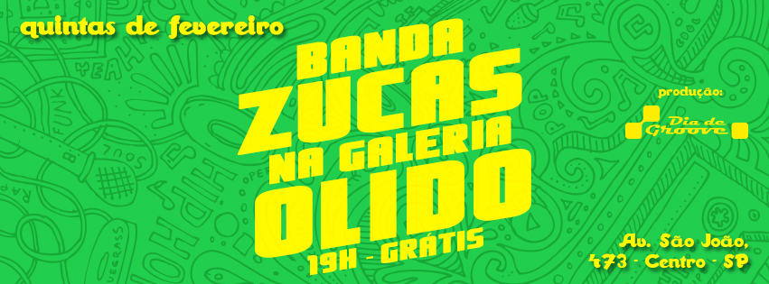 Banda Zucas todas as quintas de fevereiro na Galeria Olido #nota