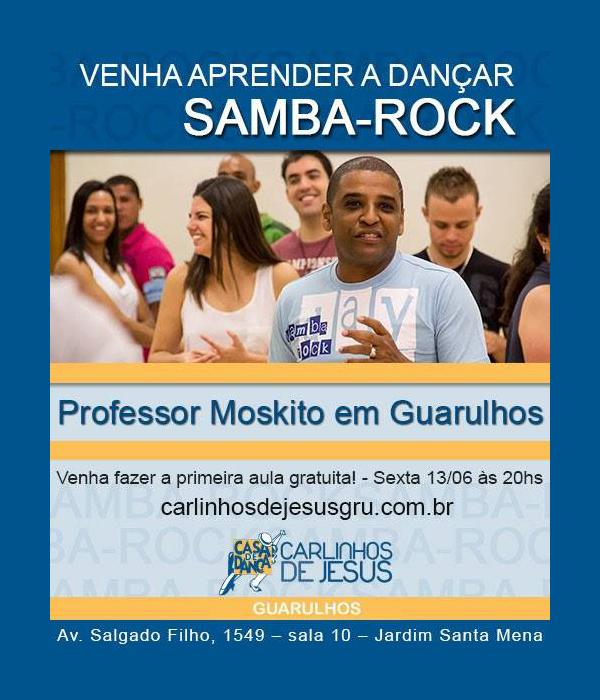 Faça aulas de samba rock com Moskito na escola de Carlinhos de Jesus #nota
