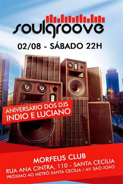 Soulgroove comemora o aniversário dos DJs Índio e Luciano #nota