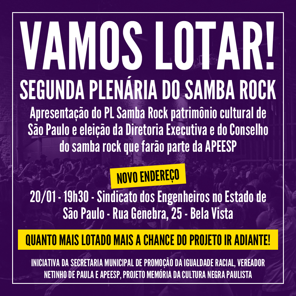 Vamos lotar a segunda plenária do samba rock na Câmara Municipal