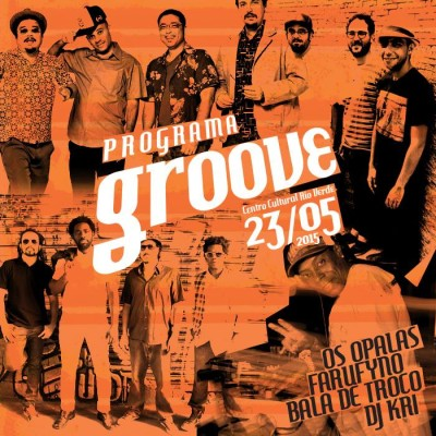 Em maio Programa Groove retorna ao Rio Verde com Os Opalas, Farufyno e Bala de Troco