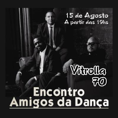 Encontro Amigos da Dança terá show da banda Vitrolla 70