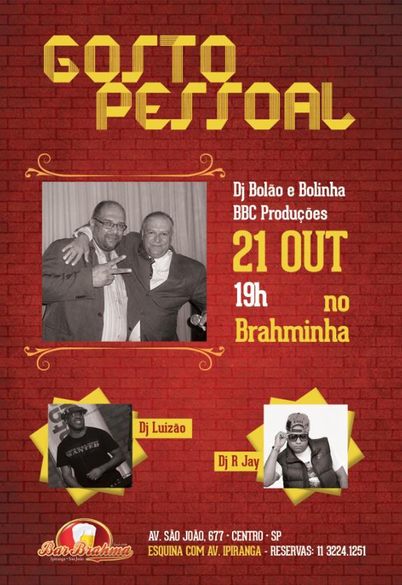 DJs Bolão, Bolinha e convidados no Bar Brahma na próxima quarta-feira #nota