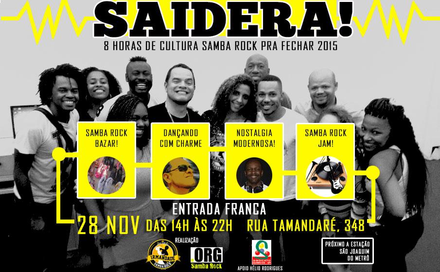 Vem aí a Saidera! da Irmandade Samba Rock