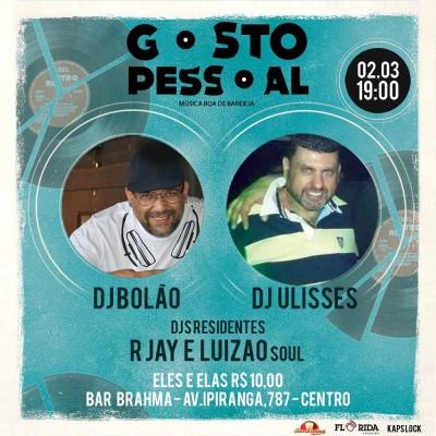 Projeto Gosto Pessoal apresenta DJs Bolão, Ulisses, R Jay e Luizão Soul #nota