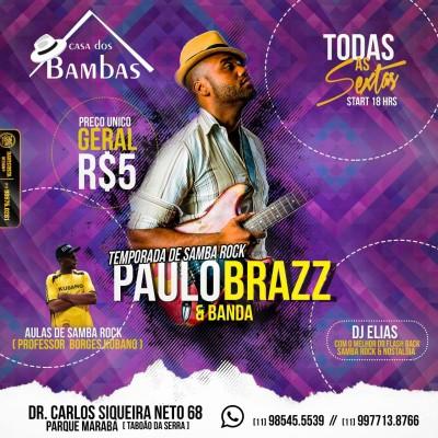 Temporada de samba rock com Paulo Brazz e banda na Casa dos Bambas #nota