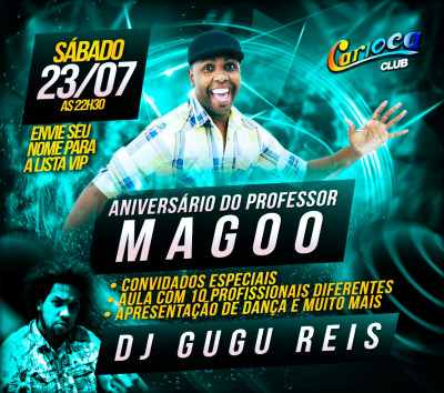Carioca Club recebe aniversário do professor Magoo e nas pick-ups Gugu Reis #nota