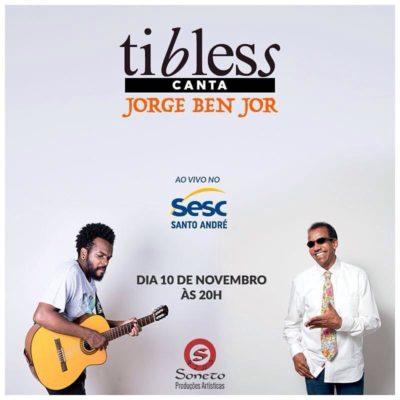 Tibless canta Jorge Ben Jor em show gratuito no SESC #nota