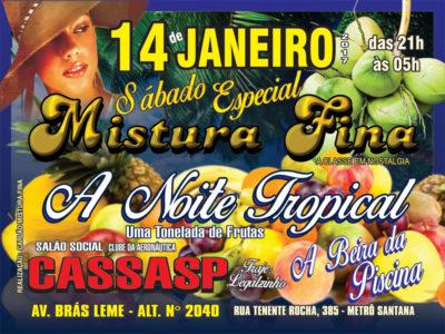Baile A Noite Tropical da equipe Mistura Fina acontece neste sábado no CASSASP #nota