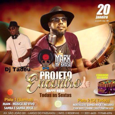 Projeto Encontro é opção de samba rock às sextas com Mark MP Brasil #nota