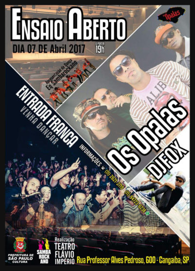 Os Opalas, DJ Fox e equipe Sambarockano se apresentam no Teatro Flávio Império #nota