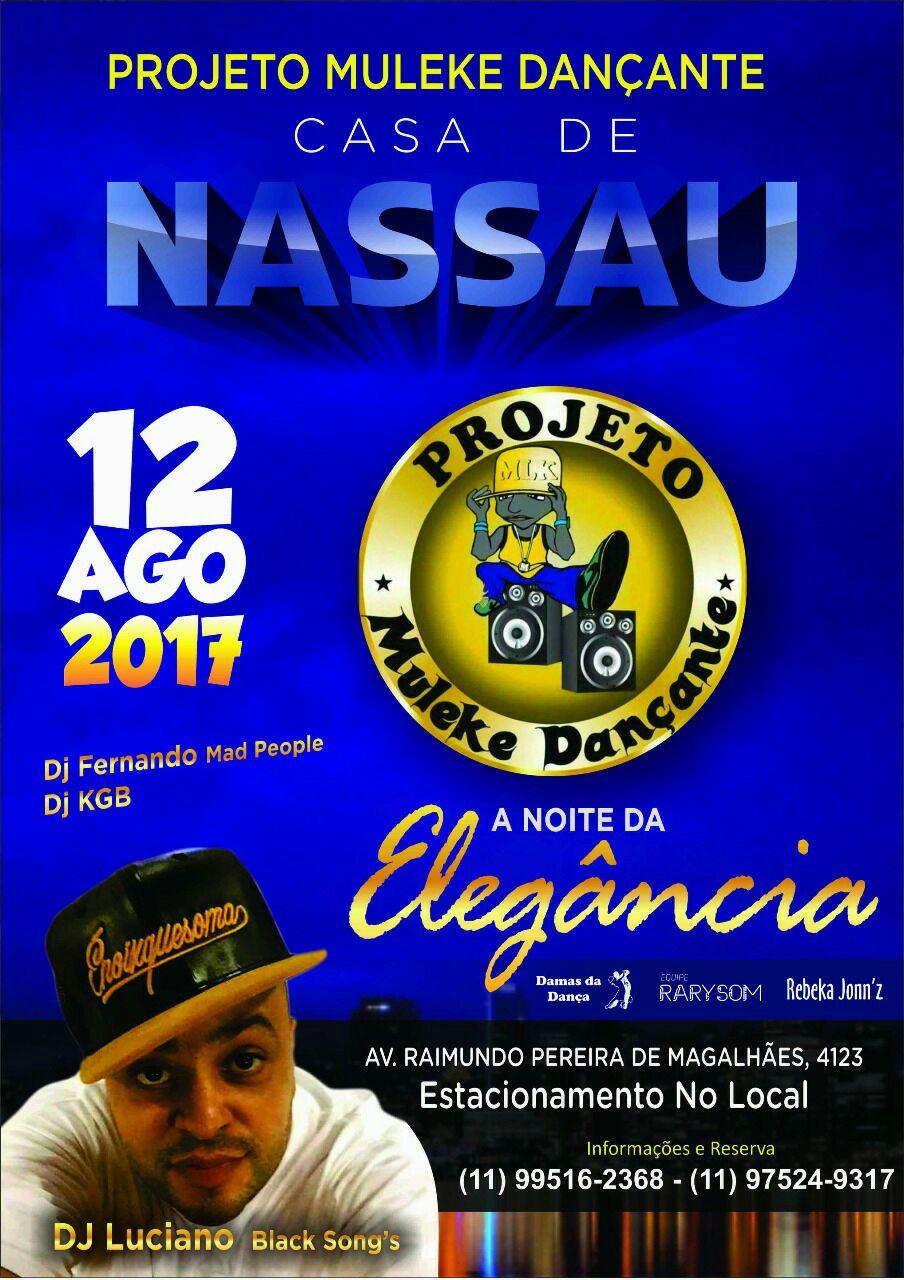 Projeto Muleke Dançante na Casa de Nassau com DJ Luciano Black Songs no comando #nota