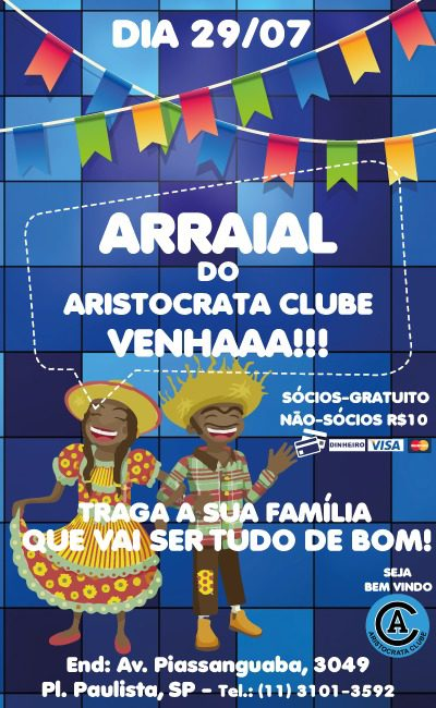 No final do mês tem Arraial do Aristocrata Clube #nota