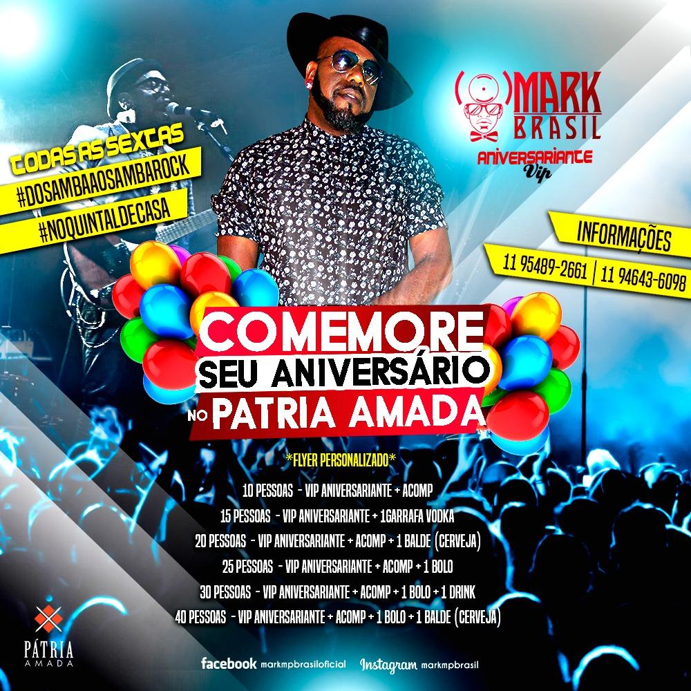 Comemore seu aniversário no Pátria Amada ao som de Mark MP Brasil #nota