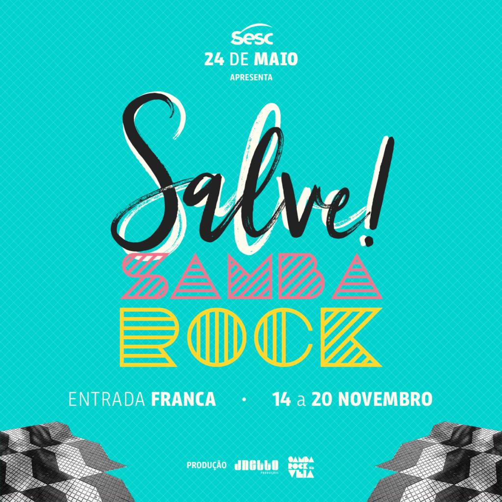 Salve Samba Rock reúne diversas atividades e atrações em uma semana de samba rock no SESC 24 de Maio com entrada franca