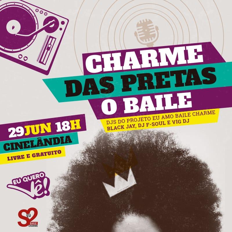 Vem aí o projeto Charme das Pretas o Baile na Cinelândia; Entrada franca #nota
