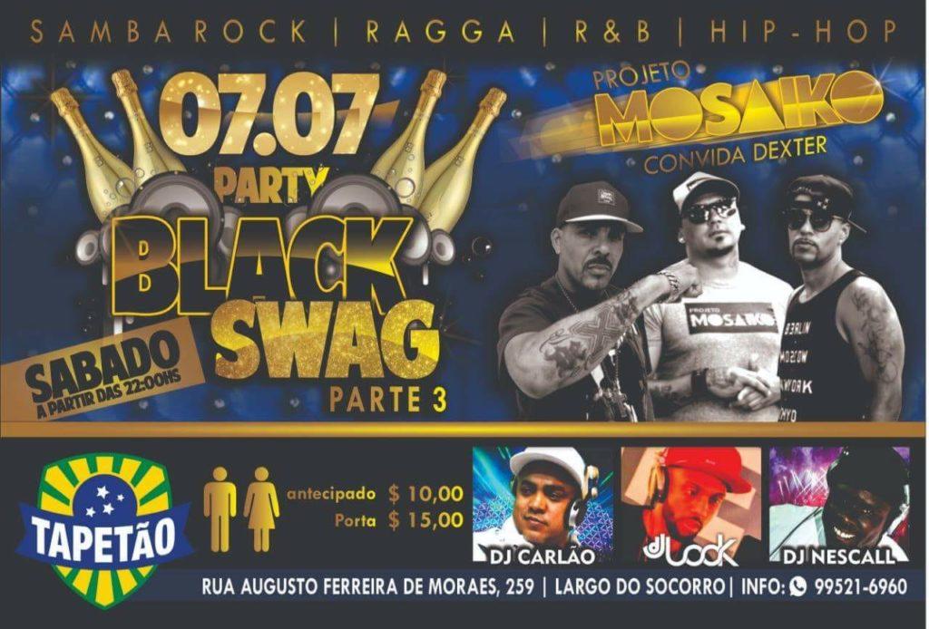 Black Swag acontece neste sábado no Tapetão com Mosaiko, Dexter e DJs #nota