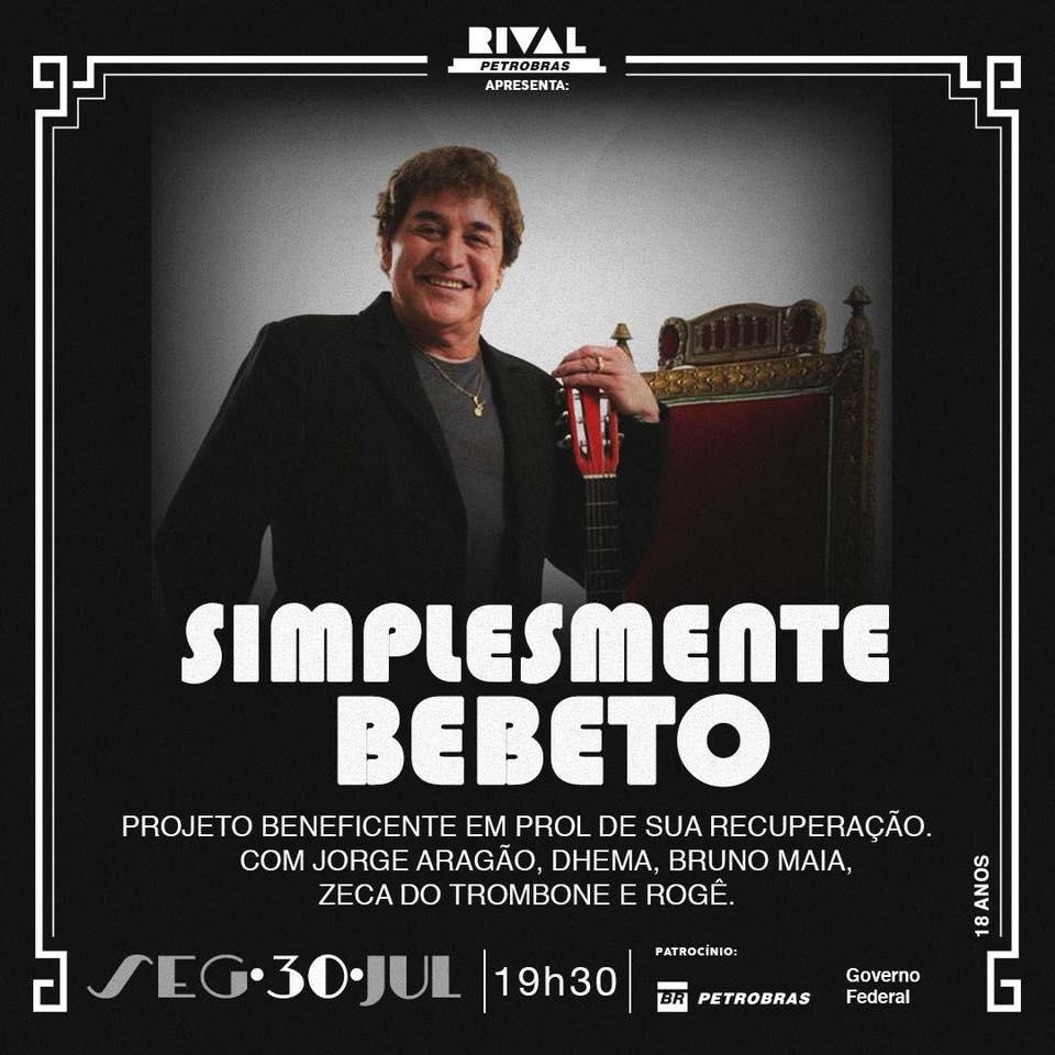 Simplesmente Bebeto reúne diversas atrações em prol da recuperação do rei do samba rock #nota