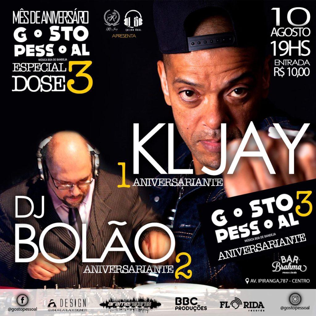 Mês de aniversário do projeto Gosto Pessoal com KL Jay e DJ Bolão #nota