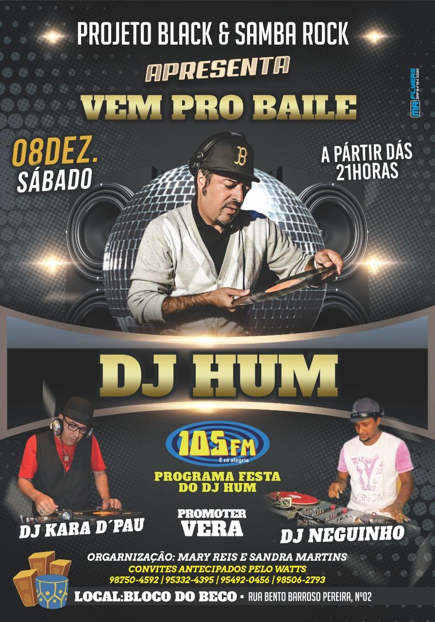 Projeto Black & Samba Rock apresenta Vem pro Baile com DJ Hum, Kara d'Pau e Neguinho #nota